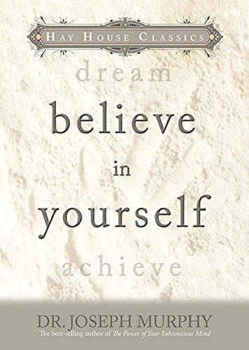 Believe In Yourself (Hay House Classics): Murphy, Dr. Joseph