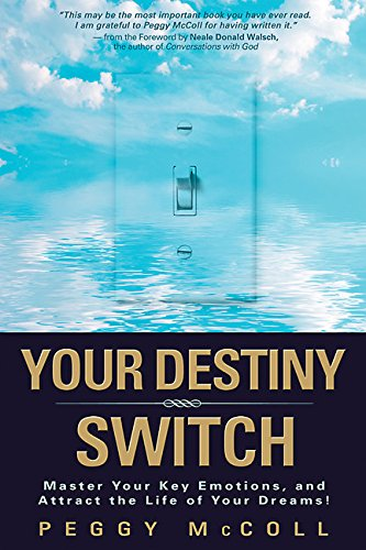 9781401912369: Your Destiny Switch: Master Your Key Emotions, and Attract the Life of Your Dreams