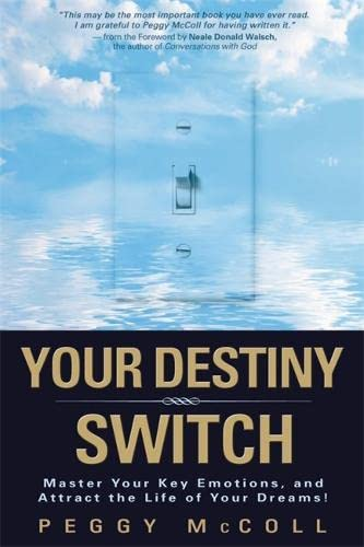 9781401912376: Your Destiny Switch: Master Your Key Emotions, and Attract the Life of Your Dreams