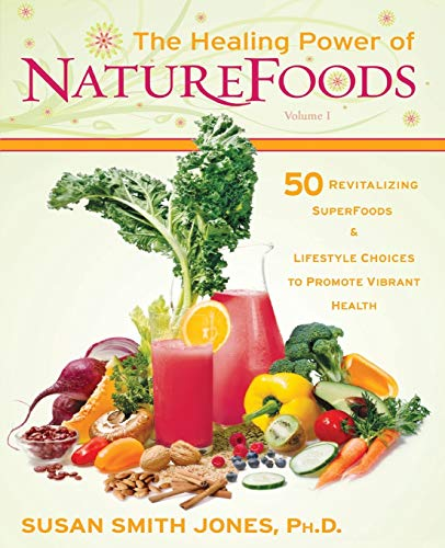 9781401912406: The Healing Power of NatureFoods: 50 Revitalizing SuperFoods and Lifestyle Choices that Promote Vibrant Health