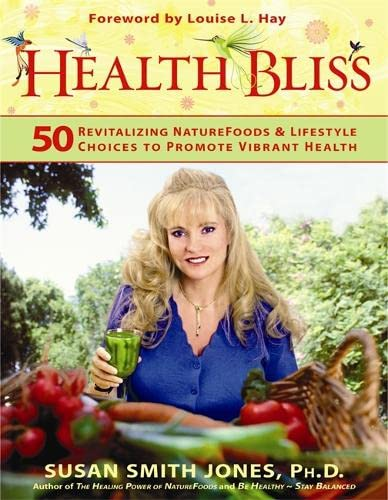9781401912413: Health Bliss: 50 Revitalizing NatureFoods and Lifestyles Choices to Promote Vibrant Health