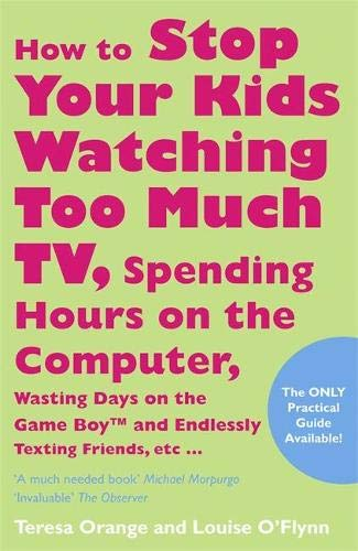 9781401915476: How to Stop Your Kids Watching Too Much TV