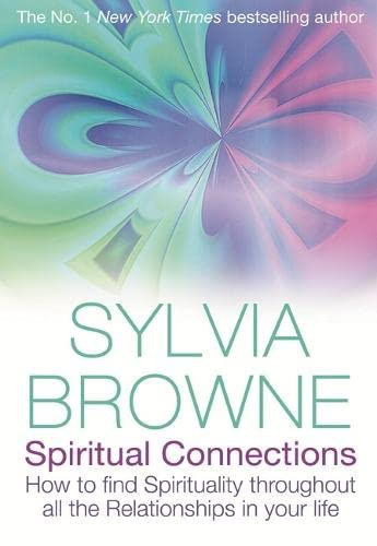9781401915551: Spiritual Connections: How to Find Spirituality Throughout All the Relationships in Your Life