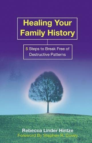 9781401915629: Healing Your Family History: 5 Steps to Break Free of Destructive Patterns