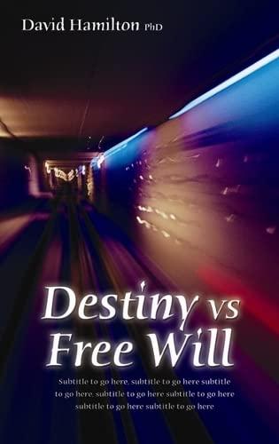 9781401915698: Destiny Vs. Free Will