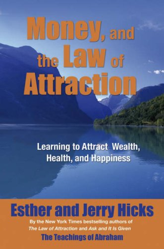 9781401915889: Money and the Law of Attraction: Learning to Attract Wealth, Health and Happiness