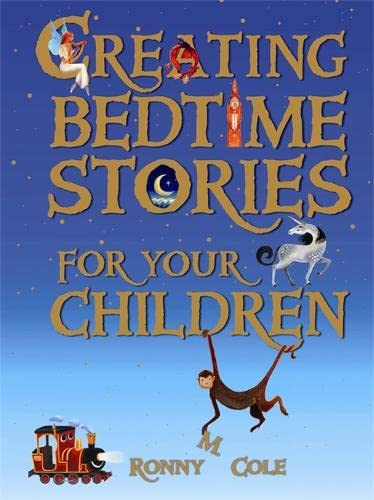 Creating Bedtime Stories For Your Children: Ronnie M. Cole,