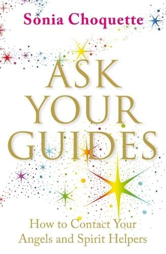 9781401916152: Ask Your Guides: How to Contact Your Angels and Spirit Helpers