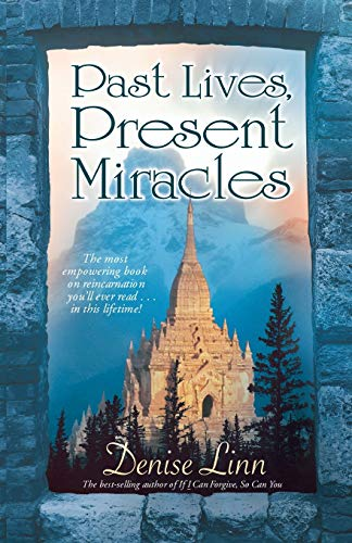 Past Lives Present Miracles The Most Empowering Book On