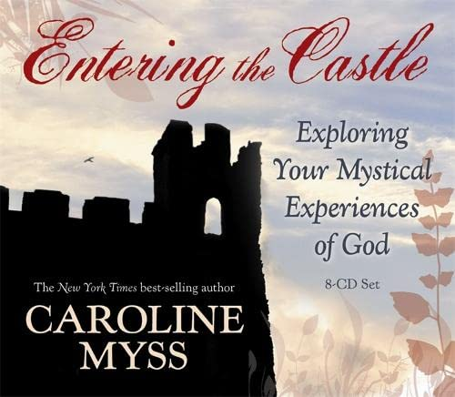 9781401917227: Entering the Castle: Exploring Your Mystical Experience of God: 9-CD Live Lecture!