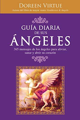 9781401917296: Guía Diaria de Sus Ángeles: 365 mensages de los ángeles para aliviar, sanar y abrir su corazón (Spanish Edition)