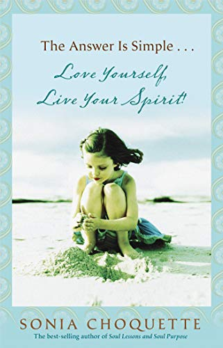 9781401917371: The Answer Is Simple...: Love Yourself, Live Your Spirit!