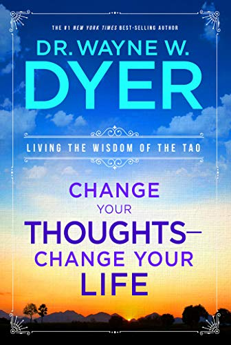 9781401917500: Change Your Thoughts - Change Your Life: Living the Wisdom of the Tao