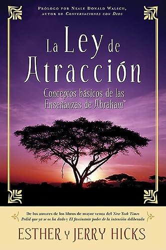 9781401917524: La Ley de Atraccion: Conceptos Basicos de las Ensenanzas de Abraham (Spanish Edition)