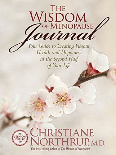 9781401917623: The Wisdom of Menopause Journal: Your Guide to Creating Vibrant Health and Happiness in the Second Half of Your Life
