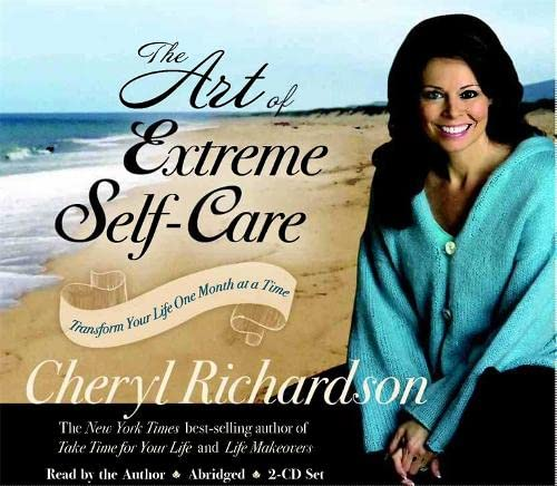 9781401918309: The Art of Extreme Self-Care 2-CD: Transforming Your Life One Month at a Time