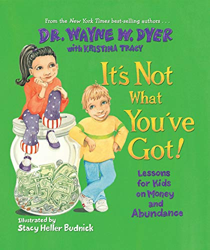 9781401918507: It's Not What You've Got!: Lessons for Kids on Money and Abundance