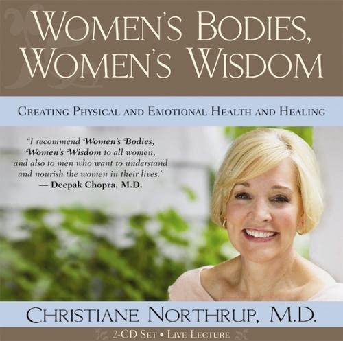 Womens Bodies Womens Wisdom Cd 9781401918705 Inspired by her best-selling book of the same name, Dr. Christiane Northrup brings you a powerful CD program that explores the unity of