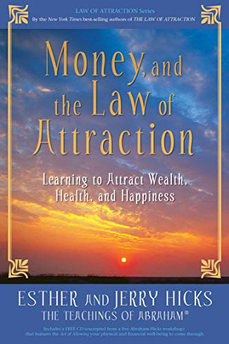 9781401918811: Money, and the Law of Attraction: Learning to Attract Wealth, Health, and Happiness