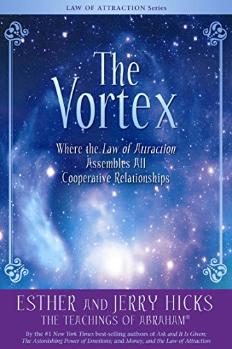 9781401918828: The Vortex: Where the Law of Attraction Assembles All Cooperative Relationships
