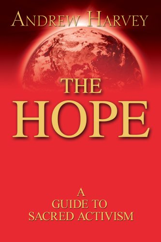 The Hope (CANCELLED): A Guide to Sacred Activism (1401920020) by Andrew Harvey