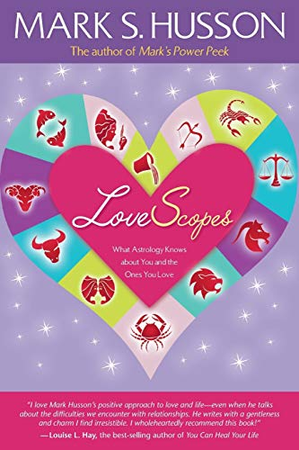 9781401920043: LoveScopes: What Astrology Knows about You and the Ones You Love