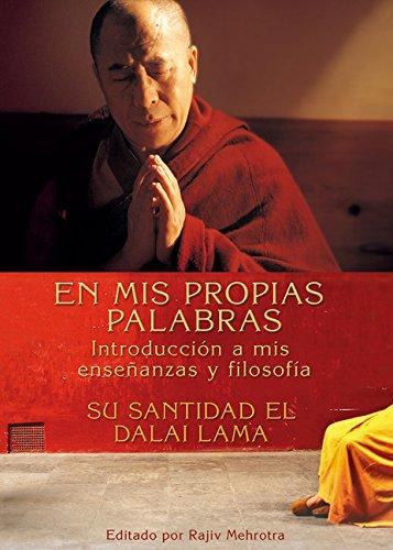 En Mis Propias Palabras: Introduccion a mis ensenanzas y filosofia (Spanish Edition): The Dalai ...