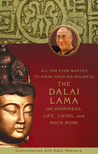 9781401920180: All You Ever Wanted to Know From His Holiness the Dalai Lama on Happiness, Life, Living, and Much More: Conversations With Rajiv Mehrotra