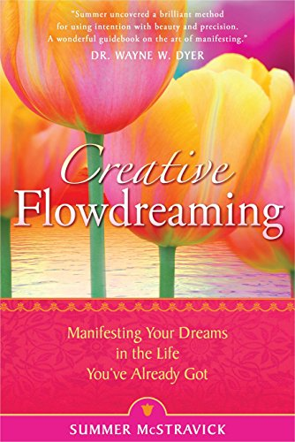 9781401920234: Creative Flowdreaming: Manifesting Your Dreams in the Life You've Already Got