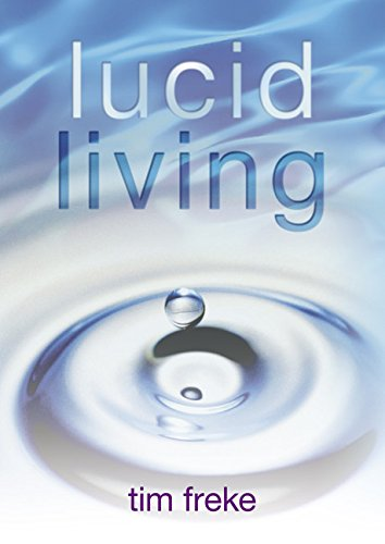 9781401920401: Lucid Living: A Book You Can Read in One Hour That Will Turn Your World Inside Out