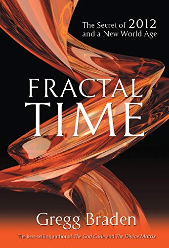 9781401920654: Fractal Time: The Secret of 2012 and a New World Age