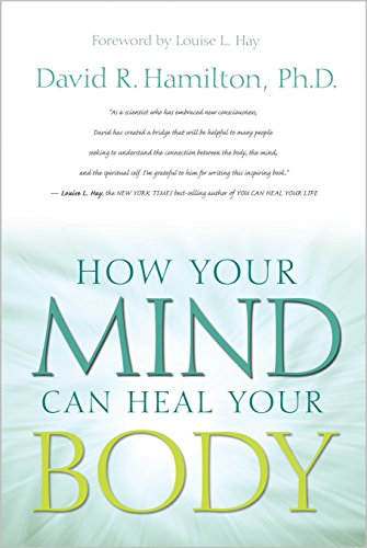 9781401921484: How Your Mind Can Heal Your Body