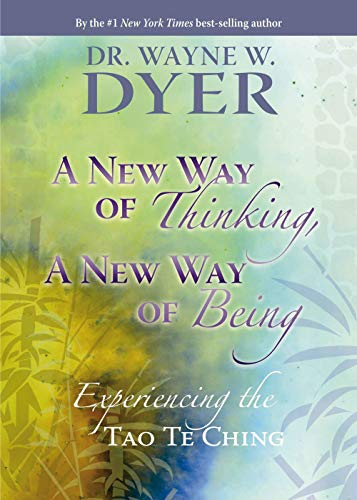 9781401921514: A New Way Of Thinking, A New Way Of Being: Experiencing the Tao Te Ching