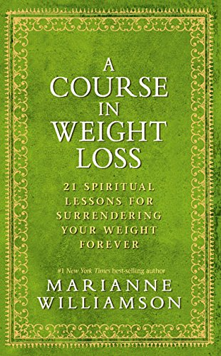 9781401921521: A Course In Weight Loss: 21 Spiritual Lessons for Surrendering Your Weight Forever