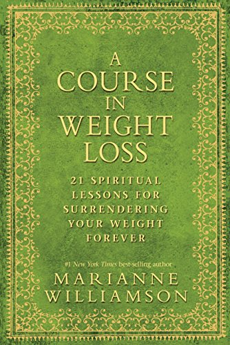9781401921538: A Course in Weight Loss: 21 Spiritual Lessons for Surrendering Your Weight Forever