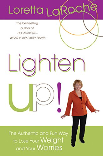9781401921576: Lighten Up!: The Authentic and Fun Way to Lose Your Weight and Your Worries