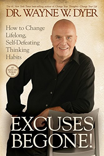 9781401921736: Excuses Begone!: How to Change Lifelong, Self-Defeating Thinking Habits