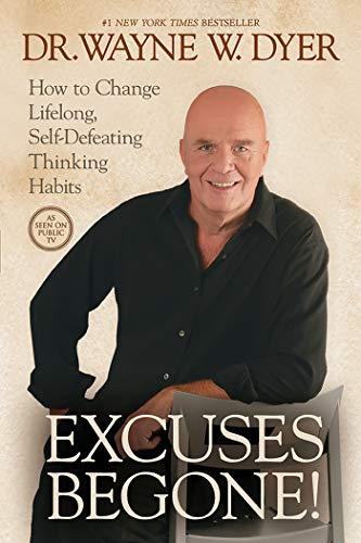 9781401922948: Excuses Begone!: How to Change Lifelong, Self-Defeating Thinking Habits