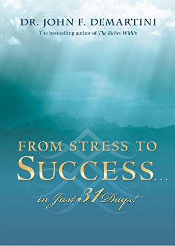 9781401922993: From Stress to Success...in Just 31 Days!