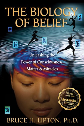 9781401923129: The Biology of Belief: Unleashing the Power of Consciousness, Matter, & Miracles