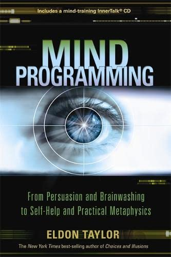 9781401923310: Mind Programming: From Persuasion and Brainwashing, to Self-Help and Practical Metaphysics
