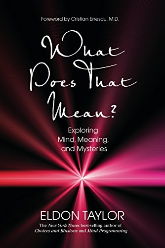 9781401923334: What Does that Mean?: Exploring Mind, Meaning, and Mysteries