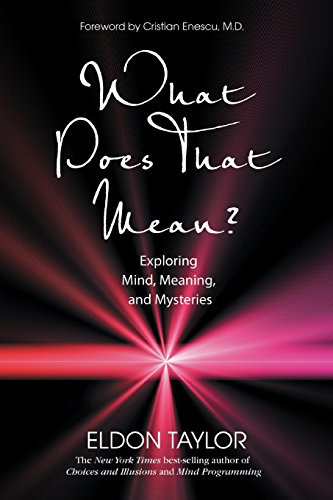 9781401923341: What Does That Mean?: Exploring Mind, Meaning, and Mysteries