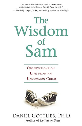 9781401923884: The Wisdom of Sam: Observation on Life from an Uncommon Child