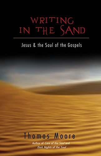 9781401924133: Writing in the Sand: Jesus and the Soul of the Gospels