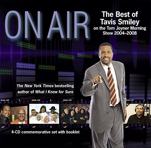 On Air: The Best of Tavis Smiley on the Tom Joyner Morning Show 2004 - 2008 (1401924190) by Smiley, Tavis