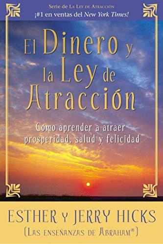 9781401924577: El Dinero y la Ley de Atraccion: Como Aprender a Atraer Prosperidad, Salud y Felicidad (Spanish Edition)