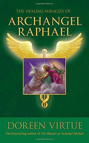The Healing Miracles of Archangel Raphael: Virtue, Doreen