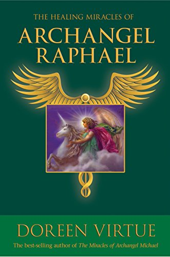 9781401924737: The Healing Miracles of Archangel Raphael