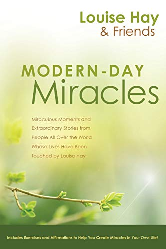 Modern-Day Miracles: Miraculous Moments and Extraordinary Stories: Hay, Louise